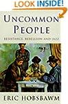Uncommon People: Resistance, Rebellio...