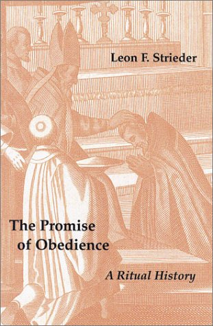 Promise of Obedience : A Ritual History, LEON STRIEDER