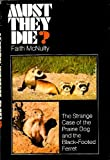 Must They Die? the Strange Case of the Prairie Dog and the Black-Footed Ferret. (0385002939) by McNulty, Faith.