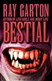 Bestial (0759295034) by Garton, Ray