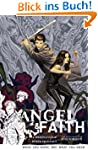 Angel and Faith Volume 5: What You Wa...