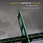 A King of Infinite Space | Tyler Dilts