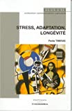 Stress, adaptation, long�vit�