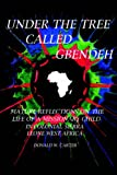 img - for Under the Tree Called Gbendeh: Mature Reflections on the Life of a Missionary Child in Colonial Sierra Leone West Africa book / textbook / text book