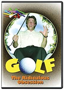 Golf - The Ridiculous Obsession