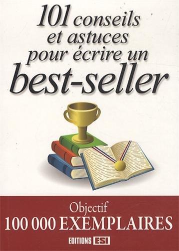 101 conseils et astuces pour écrire un best-seller