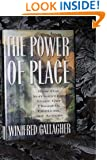 Power of Place: How Our Surroundings Shape Our Thoughts, Emotions, and Actions