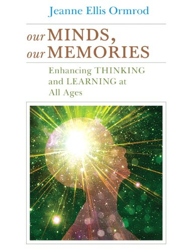 Our Minds, Our Memories: Enhancing Thinking and Learning...