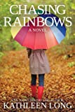 img - for Chasing Rainbows: A Novel book / textbook / text book