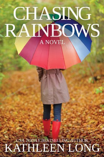 Chasing Rainbows: A Novel by Kathleen Long ebook deal
