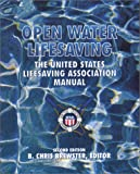 Open Water Lifesaving: The United States Lifesaving Association Manual (2nd Edition)
