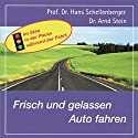 Frisch und gelassen Auto fahren Hörbuch von Arnd Stein Gesprochen von: Arnd Stein
