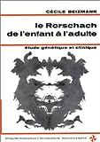 echange, troc Cécile Beizmann - Le Rorschach de l'enfant à l'adulte: Etude génetique et clinique