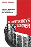 Computer Boys Take Over (History of Computing)