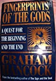 Fingerprints of the Gods: A Quest for the Beginning and the End (043431336X) by Hancock, Graham