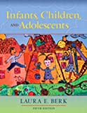 Infants, Children, and Adolescents (MyDevelopmentLab Series)