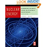 Nuclear Energy: An Introduction to the Concepts, Systems, and Applications of Nuclear Processes
