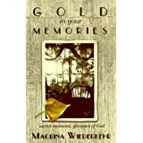 Gold in Your Memories: Sacred Moments, Glimpses of God ~ Macrina Wiederkehr