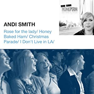 Rose for the Lady / Honey Baked Ham / Christmas Parade / I Don't Live in LA / Miners | [Andi Smith]