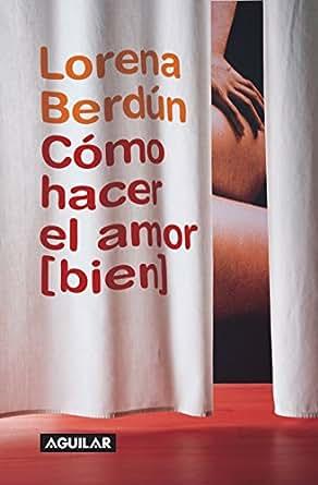 el amor (bien) (Spanish Edition) eBook: Lorena Berdún: Kindle Store