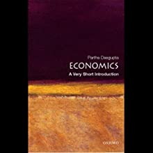 Economics: A Very Short Introduction (       UNABRIDGED) by Partha Dasgupta Narrated by Gayle Hendrix