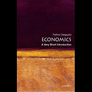 Economics: A Very Short Introduction | [Partha Dasgupta]