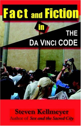 Fact and Fiction in The Da Vinci Code, STEVE KELLMEYER