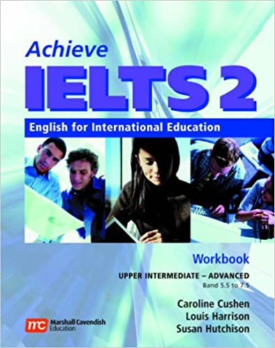Achieve IELTS 2 Workbook: Upper Intermediate - Advanced (Band 5.5-7.5): English for International Education