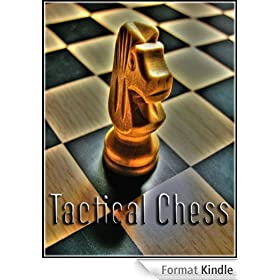 Tactical Chess - Puzzles, Mates & Combinations (English Edition)