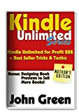 Kindle Unlimited: Everything there is to know about the Kindle Unlimited Subscription + 100 Kindle Unlimited ebooks you ca...