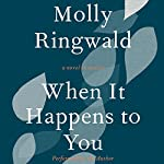 When It Happens to You: A Novel in Stories | Molly Ringwald