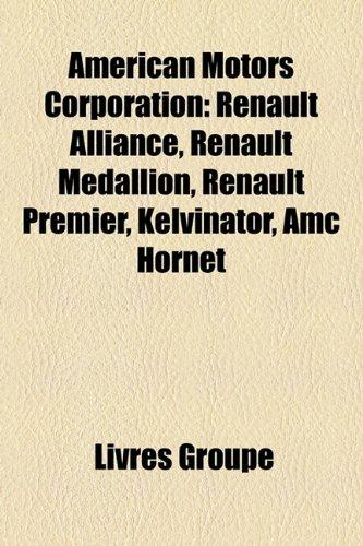 american-motors-corporation-renault-alliance-renault-medallion-renault-premier-kelvinator-amc-hornet