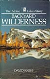 img - for Backyard Wilderness, the Alpine Lakes Story book / textbook / text book