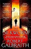 Robert Galbraith The Silkworm: 2 (Cormoran Strike)