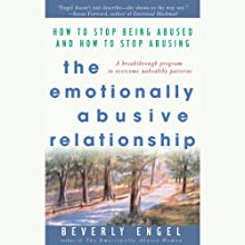 The Emotionally Abusive Relationship: How to Stop Being Abused and How to Stop Abusing (       UNABRIDGED) by Beverly Engel Narrated by Deanna Hurst