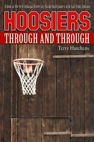 Hoosiers Through and Through: Indiana University Basketball Elite