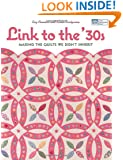 Link to the 30's: Making the Quilts We Didn't Inherit (That Patchwork Place)