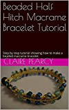 Beaded Half Hitch Macrame Bracelet Tutorial: Step by step tutorial showing how to make a beaded macrame bracelet.