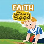 Faith, the Mustard Seed | Holly Jacobs