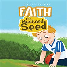 Faith, the Mustard Seed (       UNABRIDGED) by Holly Jacobs Narrated by Myra Escoro