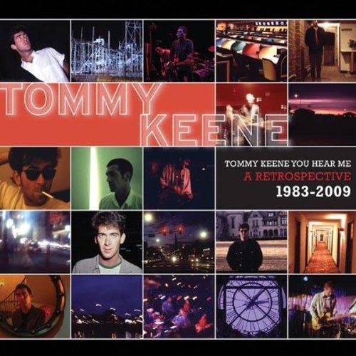 Tommy Keene You Hear Me: A Retrospective 83-2009