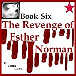 The Revenge of Esther Norman Book Six | Barry Gray