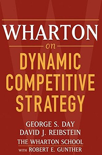 Wharton on Dynamic Competitive Strategy (Business)