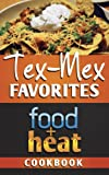 img - for Food+Heat: Tex-Mex Favorites (Food+Heat Cookbooks) book / textbook / text book