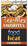 Food+Heat: Tex-Mex Favorites (Food+Heat Cookbooks Book 1)