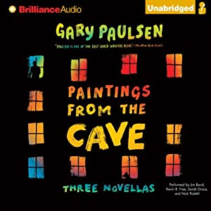 Paintings from the Cave: Three Novellas | [Gary Paulsen]