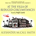 At the Villa of Reduced Circumstances (       UNABRIDGED) by Alexander McCall Smith Narrated by Hugh Laurie