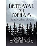 img - for [ [ [ Betrayal at Popham: The