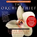 The Orchid Thief: A True Story of Beauty and Obsession (       UNABRIDGED) by Susan Orlean Narrated by Jennifer Meyers