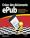 Créez des documents ePub (French Edition) (2744024678) by Elizabeth Castro